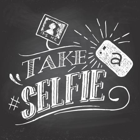 visz: Vegyünk egy Selfie motiváció quote kézzel írott táblára krétával háttér Illusztráció