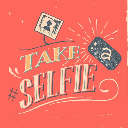 old phone: Take a selfie vintage motivation poster hand-lettering Illustration