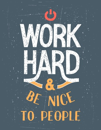 Work Hard and be nice to people. Hand-lettering motivational poster