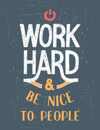 tipos: Trabajar duro y ser amable con la gente. Mano-letras cartel de motivación Vectores