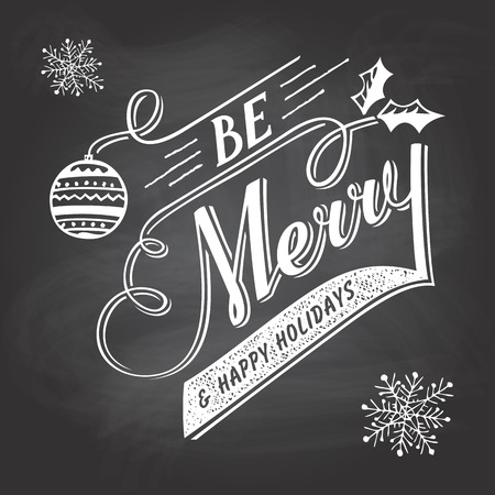 handlettering: Be Merry. Hand-lettering Christmas greeting label on blackboard with chalk Illustration
