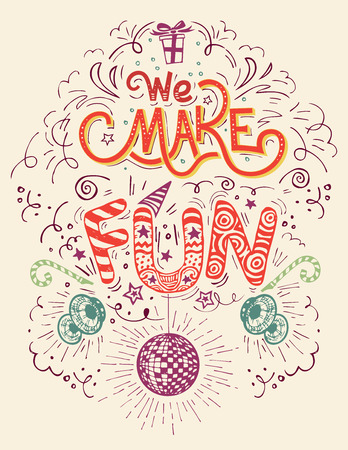 fun: We make Fun. Hand-lettering label with hand-drawn elements