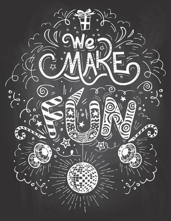 We make Fun. Hand-lettering birthday label on blackboard with chalk