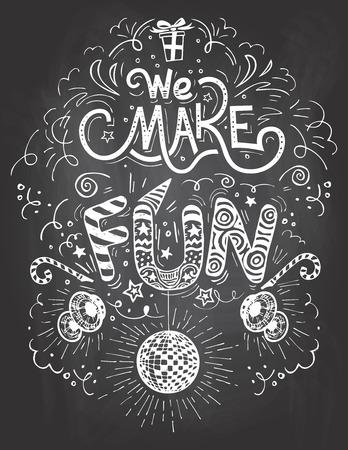 We make Fun. Hand-lettering birthday label on blackboard with chalk