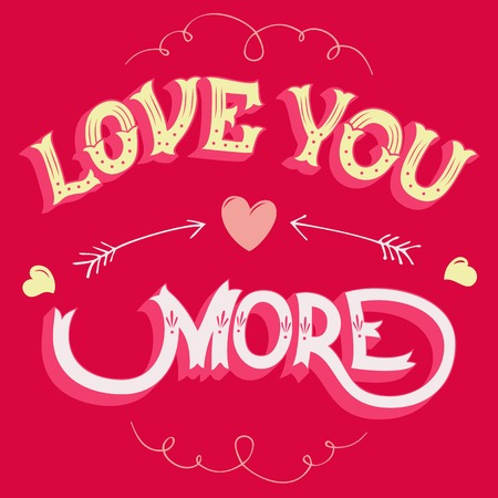 heart month: Love you more Valentines day hand-lettered greeting card
