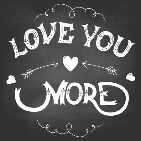 Love you more Valentines day hand-lettering on blackboard background with chalk Illustration