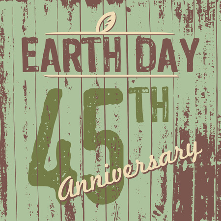 45th: Earth Days 45th anniversary grungy typographic design