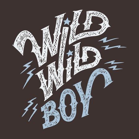 Wild wild boy, hand-lettering t-shirt and wear design