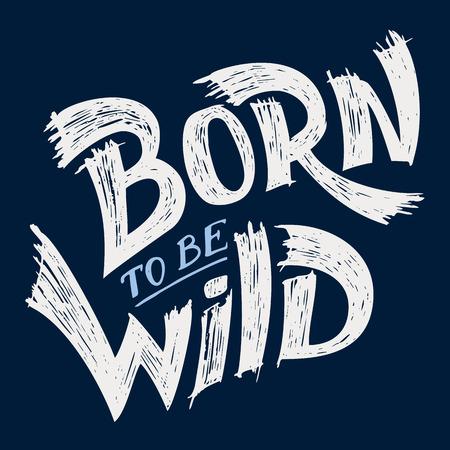 slogan: Nacido para ser salvaje, diseño-letras mano tipográfica camiseta Vectores