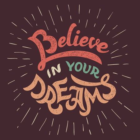 typography: Believe in your dreams handlettering motivational poster