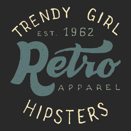 trendy girl: Retro apparel trendy girl. Handlettering hipsters apparel label