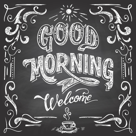 breakfast cup: Good Morning and welcome. Chalkboard style Cafe typographic poster with hand-lettering