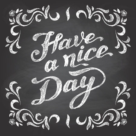 swirl backgrounds: Have a nice day. Chalkboard style typographic poster Illustration