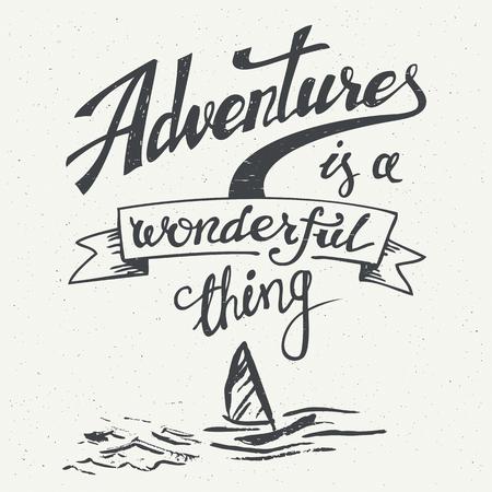 dessin noir et blanc: Adventures est une chose merveilleuse. Hand drawn conception typographique pour les t-shirts, des affiches et des cartes de voeux dans un style vintage