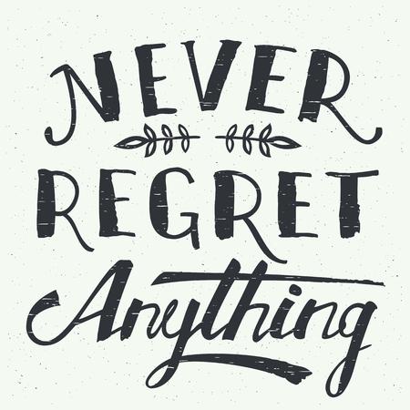 절대로 아무것도 후회하지 않습니다. 동기 부여 핸드 레터링 티셔츠 나 포스터 디자인
