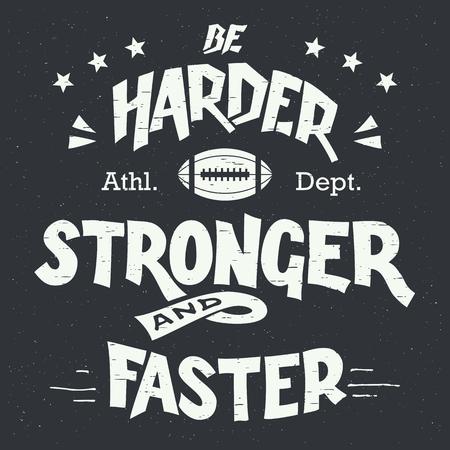pelota rugby: Sé más duro más fuerte y más rápido. Diseño americano de fútbol y la motivación de rugby dibujado a mano de la tipografía de estilo vintage