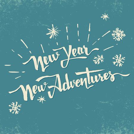 feliz: Año Nuevo nuevas aventuras. vacaciones cartel de motivación de la vendimia con las letras dibujado a mano