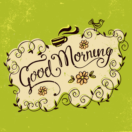 morning tea: Good morning. Hand lettering with hand drawn elements in vintage style Illustration