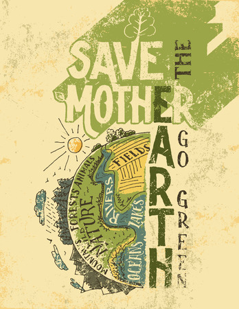 mother earth: Save the Mother Earth concept. Go green eco poster. The planet Earth hand-drawn vintage illustration