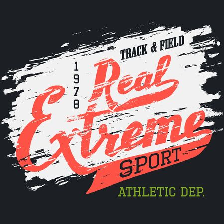tee shirt: Real extreme sport. Athletic t-shirt hand-drawn typography grunge design