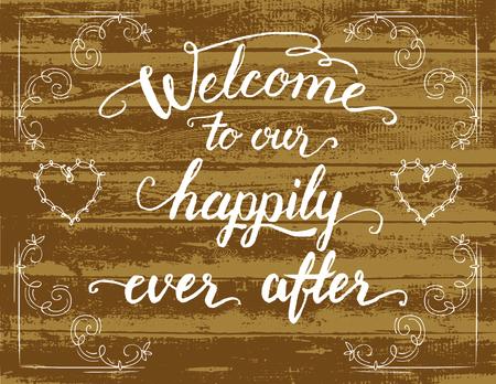 bienvenida: Bienvenido a nuestro felices para siempre. Signo de la boda es la mano con letras en blanco sobre fondo rústico tablón de madera. Cartel de bienvenida, serigrafía