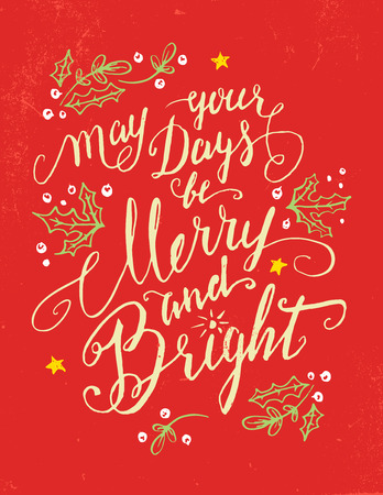 happy holidays card: May your days be Merry and Bright. Holiday greeting card calligraphy quote in vintage style Illustration
