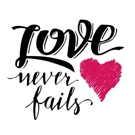 carta de amor: El amor nunca falla. caligraf�a del cepillo, texto escrito a mano con el coraz�n dibujado a mano de la tarjeta del d�a de San Valent�n, invitaci�n de boda, camiseta o del cartel