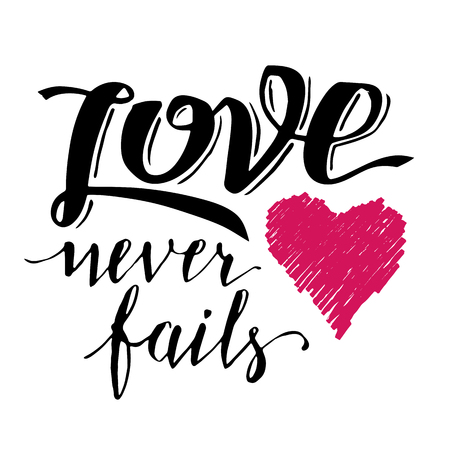 fails: Love never fails. Brush calligraphy, handwritten text with hand drawn heart for Valentines day card, wedding card, t-shirt or poster Illustration