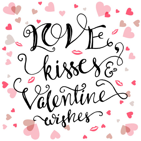 Love, kisses and Valentine wishes. Brush calligraphy love quote for Valentines day card Illustration