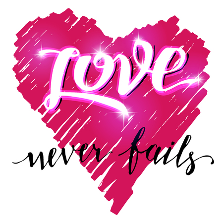 fails: Love never fails. Brush calligraphy with a shining effect. Handwritten text with hand drawn heart for Valentines day card, wedding card, t-shirt or poster Illustration