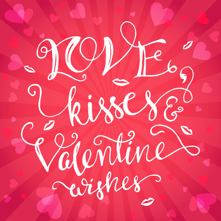 Love, kisses and Valentine wishes. Valentines day greeting card with brush calligraphy