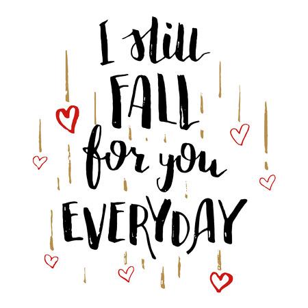 caes: Todav�a enamoro de ti todos los d�as. caligraf�a del cepillo, texto escrito a mano aislado sobre fondo blanco para la tarjeta de D�a de San Valent�n, invitaci�n de boda, camiseta o del cartel