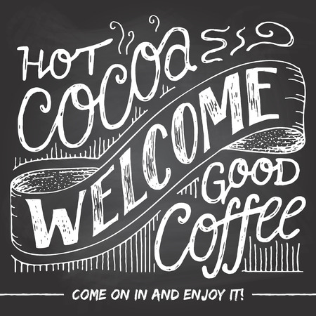 hot cocoa: Welcome to the cafe for a hot cocoa and good coffee. A welcome sign for cafes or shop visitors on blackboard background with chalk. Hand lettering