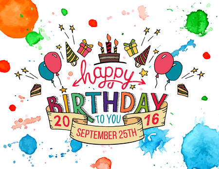 text word: Happy Birthday to you. Hand drawn typography colorful headline for greeting cards on watercolor splashes background isolated on white Illustration