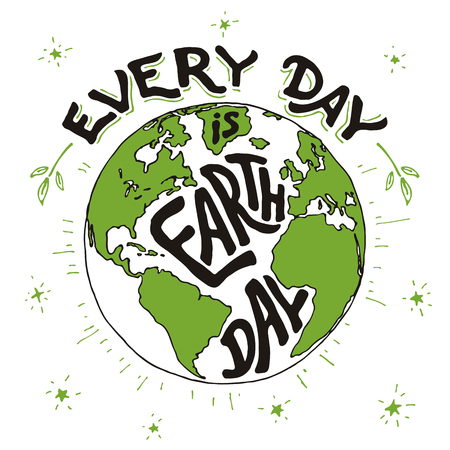 every day: Every day is Earth day. Hand lettering holiday card with hand drawing illustration of the planet Earth isolated on white background Illustration