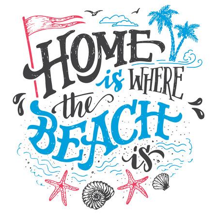 cotizacion: El hogar es donde está la playa. Playa decoración de la casa Muestra dibujada mano. Muestra de la playa para la decoración de la pared rústica. Junto a la playa casa cotización mano-letras. Vintage tipografía ilustración aislada en el fondo blanco