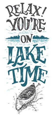 lake house: Relax. Youre on lake time. Lake house decor. Lake sign, rustic wall decor. Lakeside living cabin, cottage hand-lettering quote. Vintage typography illustration isolation on white background