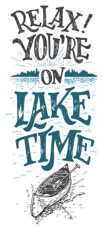 Zrelaksować się. Jesteś na czas jeziora. Dom nad jeziorem wystrój. Jezioro znak, rustykalny wystrój ściany. Lakeside kabina mieszkalna, domek ręcznie napis cytat. Rocznika typografii ilustracja izolacji na białym tle