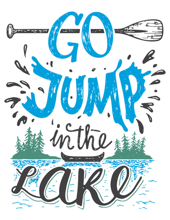 Go jump in the lake. Lake house decor sign in vintage style. Lake sign for rustic wall decor. Lakeside living cabin, cottage hand-lettering quote. Vintage typography illustration isolation on white Çizim