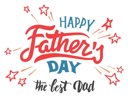 Happy fathers day hand-lettered greeting card. Hand-drawn typography and calligraphy isolated on white background Illustration