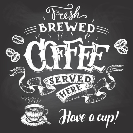 vintage cafe: Fresh brewed coffee served here and have a cup. Hand lettering with a sketch of a coffee cup. Vintage typography illustration for cafe and restaurant. Chalkboard style on a blackboard background