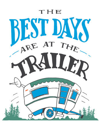 sign road: The best days are at the trailer. House decor sign. Hand drawn poster for travel wall decor. Gift for travel lovers. Hand-lettering quote. Vintage typography illustration isolated on white Illustration