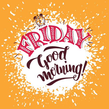 good friday: Friday, good morning. Positive saying about friday and week ending. Typography poster design. Hand lettering and brush calligraphy on splash background Illustration