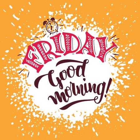 Venerdì, buongiorno. dicendo positivo su venerdì e la settimana finale. poster design Tipografia. lettering a mano e la calligrafia pennello su sfondo spruzzi