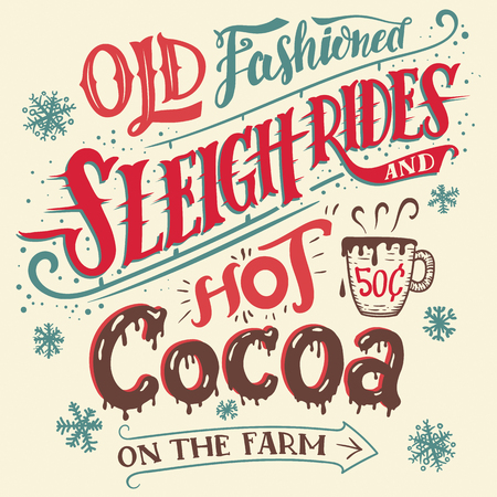 old fashioned: Old fashioned sleigh rides and hot cocoa on the farm. Hand-lettering invitation card. Hand drawn typography with a mug of hot cocoa. Winter entertainments