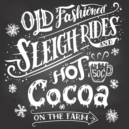 old fashioned: Old fashioned sleigh rides and hot cocoa on the farm. Chalkboard hand-lettering sign. Hand drawn typography with a mug of hot cocoa. Signpost on blackboard background with chalk