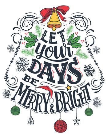 Laat uw dagen vrolijk en helder zijn. De kaart van de Kerstmisgroet met hand van letters voorzien geïsoleerd op witte achtergrond Stock Illustratie