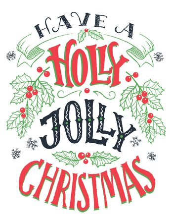 have a holly jolly christmas vintage hand lettering isolated on white holiday typography poster - Have A Holly Jolly Christmas
