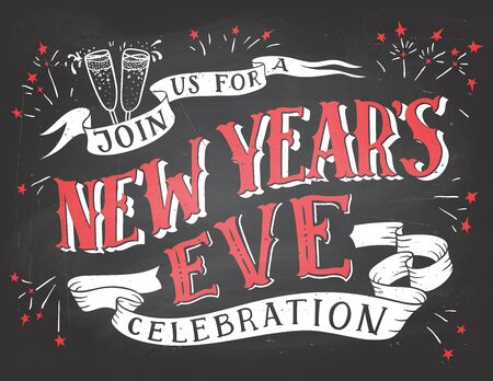 Join us for a New Years Eve celebration. Holiday hand-lettering chalkboard invitation. Hand-drawn typography on blackboard background with chalk