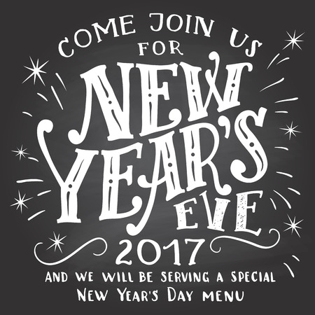 holiday invitation: Happy New Year 2017, join us. Holiday hand-lettering chalkboard invitation. Hand-drawn typography on blackboard background with chalk. Holiday menu